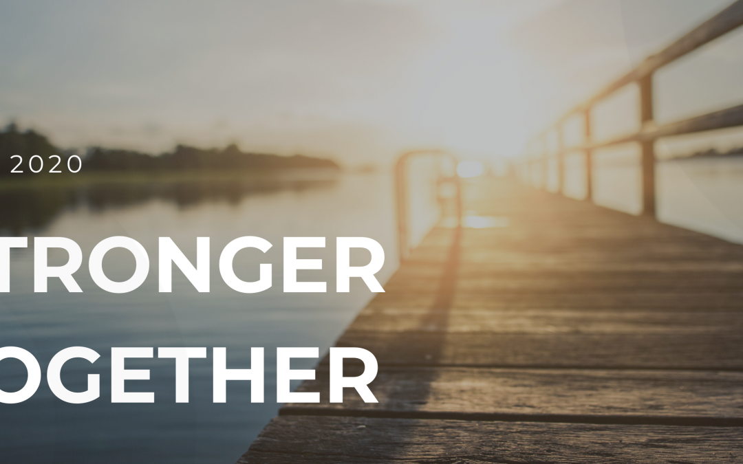 May 2020 Newsletter: Stronger Together