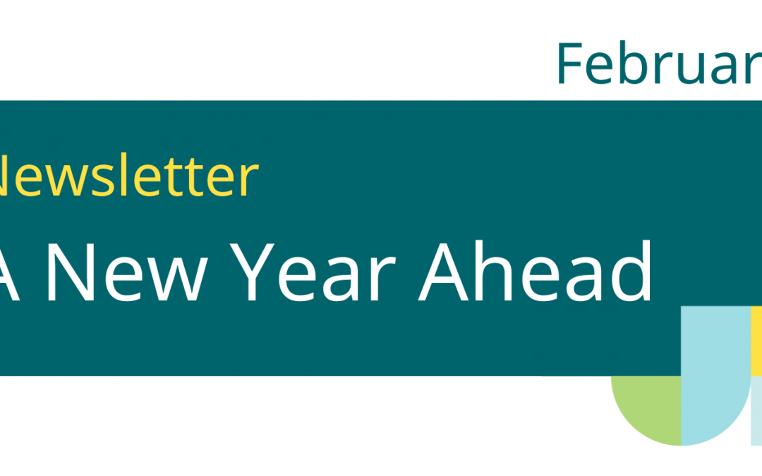 February 2021 Newsletter: A New Year Ahead