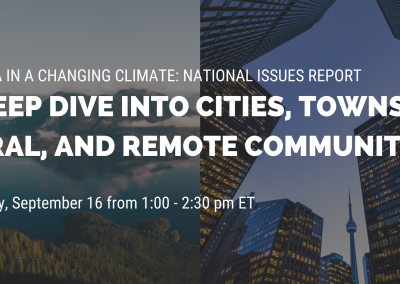 Canada in a Changing Climate: National Issues Report – A Deep Dive into Cities, Towns, Rural, and Remote Communities